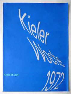 Kieler Woche 1972 Design: Rolf Müller A0 Poster to accompany the Kieler Woche sailing event. Designed by Rolf Müller at the same time as working on the München Olympic Identity. Typography is hand-drawn