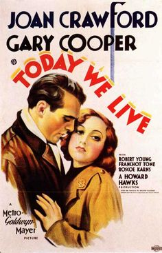 Today We Live is a 1933 American romance drama film produced and directed by Howard Hawks and starring Joan Crawford, Gary Cooper, Robert Young and Franchot Tone. Based on the story Turnabout by William Faulkner, the film is about two officers during World War I, who compete for the same beautiful young woman. Faulkner provided dialogue for the film.  Joan Crawford's character was added to the film to include a love interest. She met her future husband Franchot Tone on the set of the film.