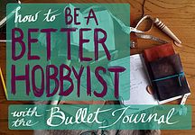 Learn how to use the bullet journal to balance all your hobbies!