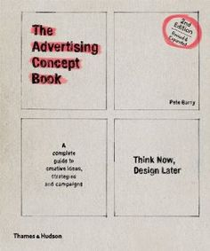Advertising Concept Book (Second Edition): Pete Barry: 9780500290316: Amazon.com: Books