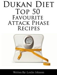 DUKAN DIET Top 50 Favourite Attack Phase Recipes