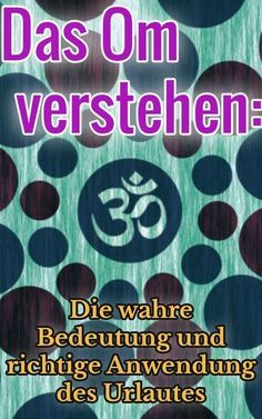 OM – Die wahre Bedeutung und richtige Anwendung des Urlautes In this post, you will learn the true meaning of the OM symbol and how to use the sound for your spiritual development. Yoga Om, Bikram Yoga, Vinyasa Yoga, Yin Yoga, Kundalini Yoga, Reiki, Learn Yoga, How To Start Yoga, Chakra Meditation