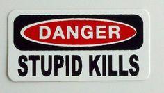 """3 - Danger Stupid Kills Hard Hat / Helmet Stickers 1"""" x 2"""" by Sticker Pirate, http://www.amazon.com/dp/B00867HTKS/ref=cm_sw_r_pi_dp_nVZQqb1P1TG64"""