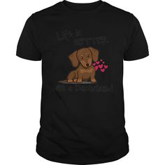 Lovely life is better with a T shirt - dachshund puppies baby, dachshund puppies long haired, dachshund puppies dapple fathersdaygifts Dachshund Quotes, Dachshund Shirt, Dachshund Gifts, Funny Dachshund, Dachshund Love, Dachshund Tattoo, Dapple Dachshund Puppy, Dachshund Puppies For Sale, Long Haired Dachshund