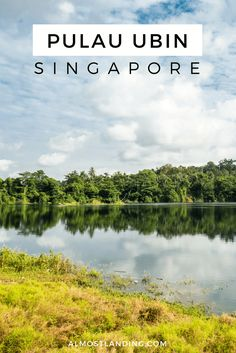 Pulau Ubin Singapore Day Trip: Another side to Singapore. Things to do in Singapore | Singapore Travel.