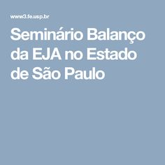 Seminário Balanço da EJA no Estado de São Paulo