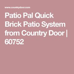 Patio Pal Quick Brick Patio System from Country Door | 60752