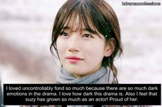 """I loved uncontrollably fond so much because there are so much dark emotions in the drama. I love how dark this drama is. Also I feel that suzy has grown so much as an actor! Proud of her."""