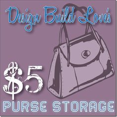 5 Dollar Purse Storage Organization!