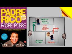 Padre Rico Padre Pobre por Robert Kiyosaki - Clave de Ricos - Resumen an...