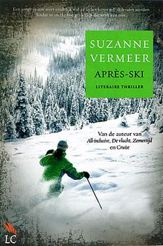 Suzanne Vermeer - Après-Ski 263 Pagina`s Thriller Books To Read, My Books, Thrillers, Reading Lists, Skiing, Writer, Roman, Cruise, Films