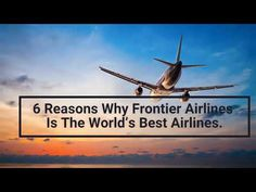 6 Reasons Why Frontier Airlines Is The World's Best Airlines | Airlines ...
