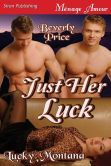 Just Her Luck [Lucky, Montana] (Siren Publishing Menage Amour)