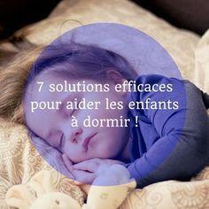 Je vous invite à découvrir et tester 7 solutions efficaces pour aider les enfants à dormir. Bonne nuit. :)