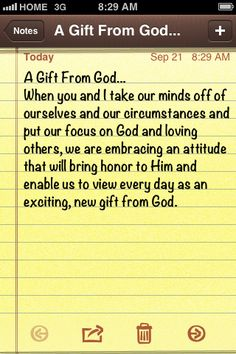 A Gift From God...When You And I Take Our Minds Off Of Ourselves And Our Circumstances and Put Our Focus On God and Loving Others, We Are Embracing An Attitude That Will Bring Honor To Him and Enable Us To View Every Day As An Exciting, New Gift From God. ~Joyce Meyer