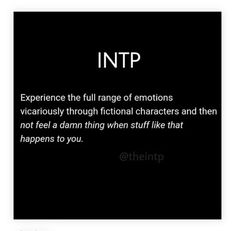 I still don't get it why fiction makes me experience various emotions but Humans or real life actually cant. Can someone state your opinion or reasoning upon this. Intp Personality Type, Personality Psychology, Myers Briggs Personality Types, Psychology Quotes, Intj Intp, Introvert, Intp Female, Mbti Charts, Myers Briggs Personalities