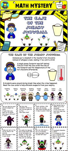 Use math to solve the mystery of who left a snowball in the teacher's hot chocolate! Answer the task cards to gain clues to deduce who left the snowball, what size the footprint was and the temperature of the hot chocolate.