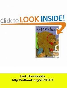 Dear Bear (9780876149652) Joanna Harrison , ISBN-10: 0876149654  , ISBN-13: 978-0876149652 ,  , tutorials , pdf , ebook , torrent , downloads , rapidshare , filesonic , hotfile , megaupload , fileserve