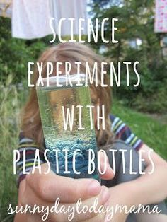 Fun and easy science experiments with plastic bottles sunnydaytodaymama...