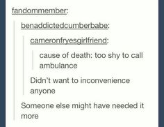 Mainly the too shy to call ambulance one.