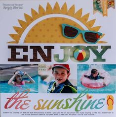 Enjoy the sunshine scrapbook layout. Love the sunglasses, sunshine, and pool time in this scrapbook layout.