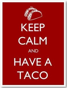 Hmm, lets have a taco Tuesday! Hmm, lets have a taco Tuesday! Hmm, lets have a taco Tuesday! Hmm, lets have a taco Tuesday! Keep Calm Posters, Keep Calm Quotes, Tuesday Humor, Taco Tuesday, Thursday, Wednesday, Taco Humor, Mom Humor, Tacos Mexicanos
