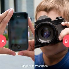 Take pictures with your phone or with a camera? Click here to vote @ http://getwishboneapp.com/share/549925