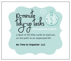 This little deck of cards will guide you (or your clients) through 30 days of teeny-tiny tasks that will get you on the path to an organized home. Do one per day. Each one is designed to teach a basic organizing skill in ten minutes or less.