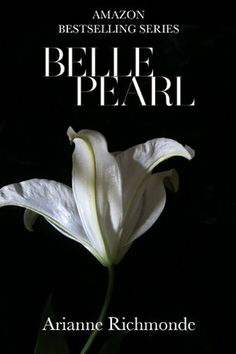 Belle Pearl by Arianne Richmonde - Book 5 of 5 - Delves even further in to the story from where Pearl's side ended. Beautiful quintet.
