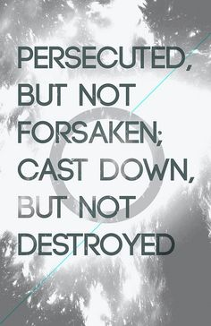 2 Corinthians ~ Persecuted but not forsaken cast down but not destroyed. Pray for the persecuted church and read Safely Home by Randy Alcorn. Bible Scriptures, Bible Quotes, 5 Solas, Persecuted Church, Spiritual Quotes, Religious Quotes, Christian Quotes, Christian Motivation, Christian Art