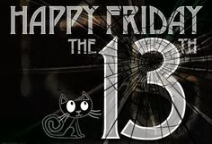 Happy Friday the 13th friday the 13th friday the 13th quotes happy friday the 13th friday the 13th quote