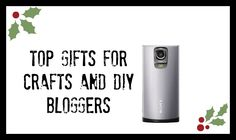 Top Gifts for Craft and DIY Bloggers   Type-A Parent