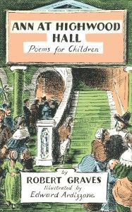 A collection of poems for children by Robert Graves, with illustrations by Edward Ardizzone, this is a must-read for scholars of Robert Graves, collectors of iconic children's book illustrators, historians, and poetry lovers of all ages.
