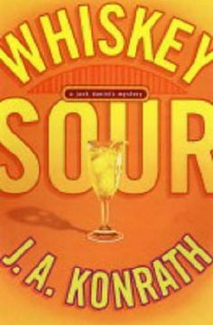 Jack Daniels series by J A Konrath  1. Whiskey Sour (2004)  2. Bloody Mary (2005)  3. Rusty Nail (2006)  4. Dirty Martini (2007)  5. Fuzzy Navel (2008)  6. Cherry Bomb (2009)  7. Shaken (2011)  8. Stirred (2011)
