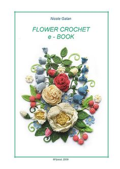 Flower crochet ebook, 125 pages of flowers and diagrams (not written). Just lovely for old style flowers: thanks so for share xox