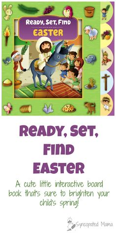 Ready, Set, Find Easter Looking for a great book to stick in your little bunny's basket this year, or to help get everyone ready for Easter?  Check out this cute little interactive board book that's sure to brighten your child's spring!