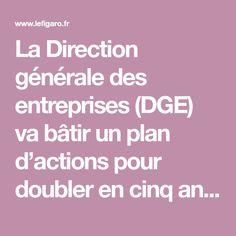 La Direction générale des entreprises (DGE) va bâtir un plan d'actions pour doubler en cinq ans le nombre d'entreprises accueillant du public. France, Direction, Plans, Public, Business, Tourism, French