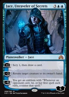 """Jace, Unraveler of Secrets Shadows over Innistrad Color: Blue Type: Planeswalker Rarity: M Cost: 3UU Language: English (+1): Scry 1, then draw a card. (-2): Return target creature to its owner's hand. (-8): You get an emblem with """"Whenever an opponent casts his or her first spell each turn, counter that spell.""""  mtg Magic the Gathering."""