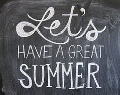 Let's have a great Summer.