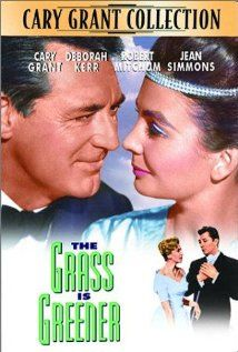 The Grass is Greener - great romantic comedy.  Cary Grant at his finest.