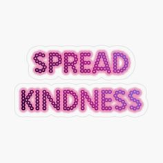 'Spread Kindness' Sticker by Roanemermaid Plastic Stickers, Free Stickers, Laptop Stickers, Decorative Stickers, Personalized Water Bottles, Glossier Stickers, Sticker Design, The Incredibles, Printed