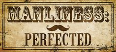 Manliness Perfected Tin Sign Tin Sign at AllPosters.com