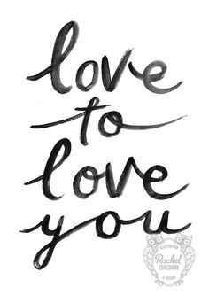 Typographic Print Hand Lettering LOVE To Love by Rachillustrates