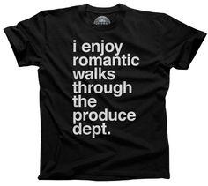 Men's I Enjoy Romantic Walks Through the Produce Department T-Shirt Foodie Vegan Vegetarian