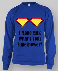 I Make Milk What's Your Superpower? T-shirt