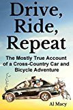 Free Kindle Book -   Drive, Ride, Repeat: The Mostly True Account of a Cross-Country Car and Bicycle Adventure Check more at http://www.free-kindle-books-4u.com/humor-entertainmentfree-drive-ride-repeat-the-mostly-true-account-of-a-cross-country-car-and-bicycle-adventure/