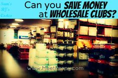Can you save money at a wholesale club like Sam's, BJs, or Costco? What should you buy? What should you avoid? Check out this list!
