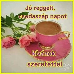 Good Morning, Diy And Crafts, Tea Cups, Tableware, Mornings, Friends, Messages, Teak, Buen Dia