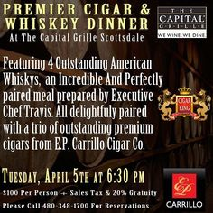 Tuesday join @ftb_anthony and myself at Capital Grill for another fantastic dinner with @cigarkingaz! We will be featuring EPC Cigars and American Whiskey! It'll be an awesome night. @cigarkingaz @epcarrillo_cigars #epccigars #capitalgrill #cigarlovers #botl #sotl #botlazchapter #cigarzen #cigardinner #cigars #cigarking #cigaraficionado #whiskeypairing #americanwhiskey #cigarlife #cigarsociety