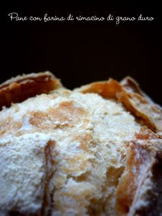 Ricetta di pane con farina di rimacino di grano duro.